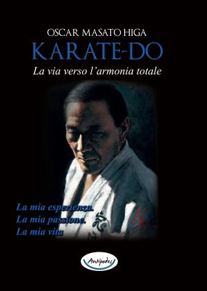 Karate-do. La via verso l'armonia totale